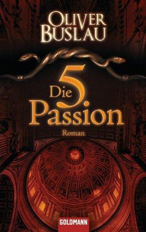 Die fünfte Passion: Roman Oliver Buslau