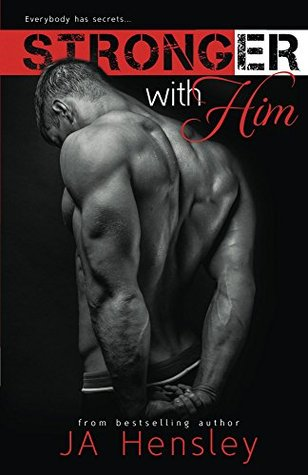 Stronger With Him by J.A. Hensley