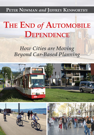 The End of Automobile Dependence by Peter Newman