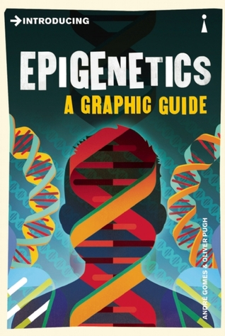 Introducing Epigenetics: A Graphic Guide  by  André Gomes