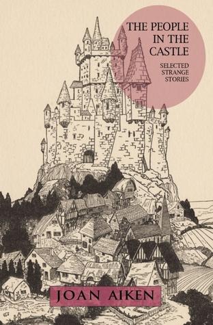 The People in the Castle by Joan Aiken