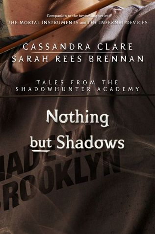 Nothing but Shadows (Tales from the Shadowhunter Academy, #4)
