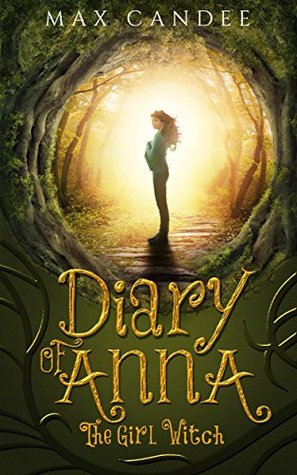 Diary of Anna the Girl Witch (Foundling Witch #1)