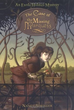 The Case of the Missing Marquess (Enola Holmes Mysteries, #1)