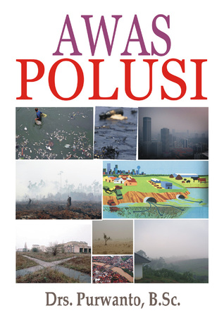 Awas Polusi (Seri Lingkungan Hidup #2)  by  Purwanto