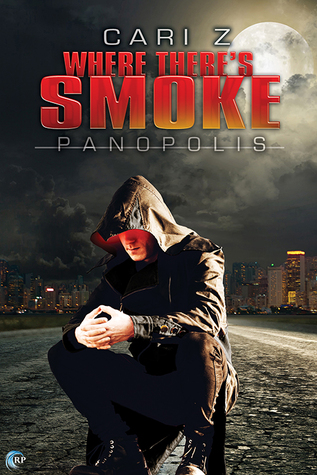 Recent Release Review: Where There's Smoke (Panopolis #1) by Cari Z.