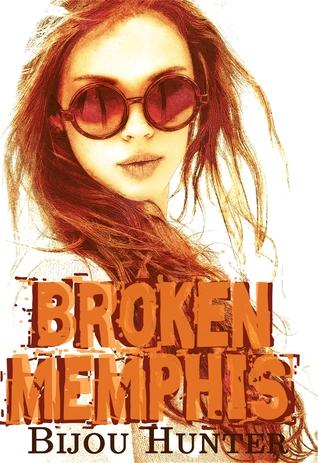Broken Memphis Bijou Hunter