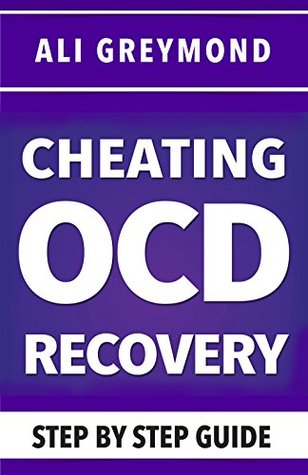Cheating OCD Recovery Guide: Overcome Cheating OCD  by  Ali Greymond