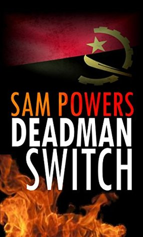 DEADMAN SWITCH by Sam Powers