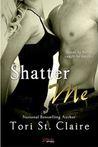Shatter Me (Entangled Brazen)