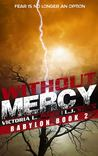 Without Mercy (Babylon, #2)
