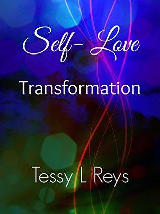 Self-Love Transformation  by  Tessy L Reys