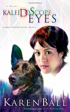 Kaleidoscope Eyes (Family Honor #2) Karen  Ball