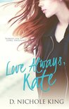 Love Always, Kate
