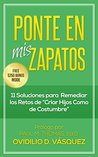 The Parenting Book: 11 Solutions to Remedy the Perils of Parenting as Usual Ovidilio David Vasquez