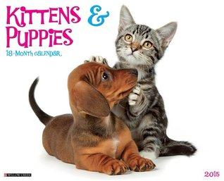 Just Kittens & Puppies 2015 Wall Calendar NOT A BOOK