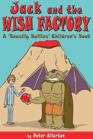 Jack and the Wish Factory Peter Allerton