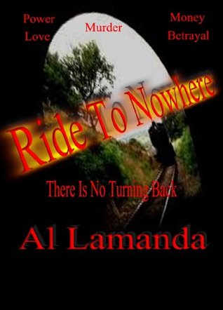 Ride To Nowhere  by  Al Lamanda