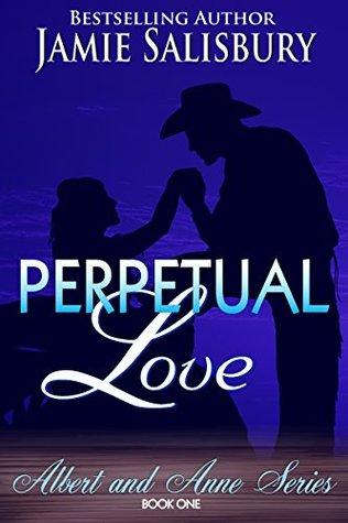 Perpetual Love (Albert & Anne Book 1) Jamie Salisbury