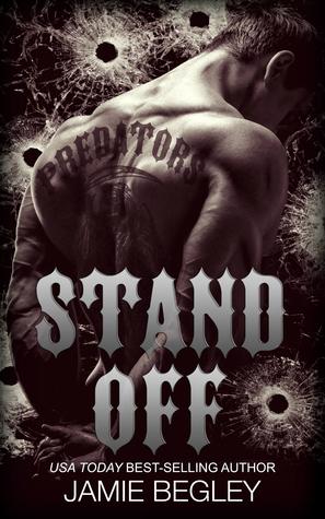 Stand Off (Predator MC Book 2) - Jamie Begley - Jamie Begley