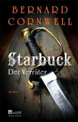 Der Verräter (Die Starbuck-Chroniken, #2)  by  Bernard Cornwell