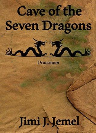 Cave of the Seven Dragons Jimi J. Jemel