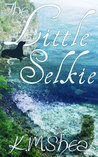 The Little Selkie (Timeless Fairy Tales, #5)