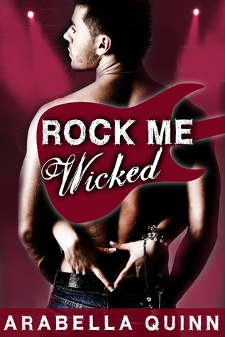 Rock me - Tome 1 : Wicked de Arabella Quinn  25389242