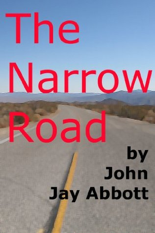 The Narrow Road: An Adventure on the Lincoln Highway  by  John Abbott