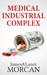 MEDICAL INDUSTRIAL COMPLEX:...