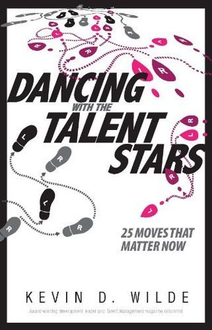 Dancing With the Talent Stars: 25 Moves That Matter Now Kevin Wilde