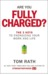 Are You Fully Charged? The 3 Keys to Energizing Your Work and Life by Tom Rath