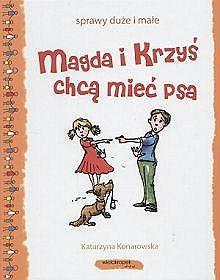 Magda i Krzyś chcą mieć psa Katarzyna Konarowska