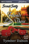 Friends Like These (Suncoast Society, #24)