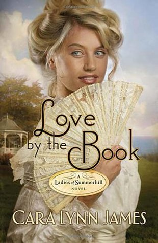 Love the Book (Ladies of Summerhill, #3) by Cara Lynn James
