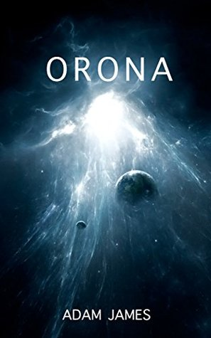 Orona (Epic Science Fiction and Fantasy, #1)