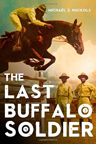 The Last Buffalo Soldier by Michael S. Nuckols