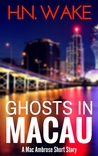 Ghosts in Macau (A Mac Ambrose Short Story)