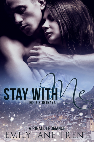 Betrayal (Stay With Me, #3)