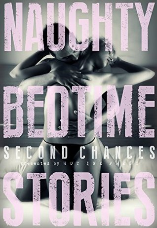 Naughty Bedtime Stories: Second Chances by Various Authors
