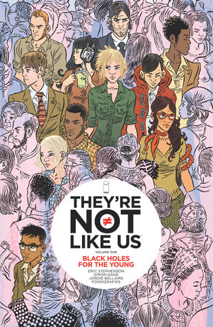 They're Not Like Us Volume 1 by Eric Stephenson