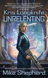 Unrelenting (Kris Longknife, #13)