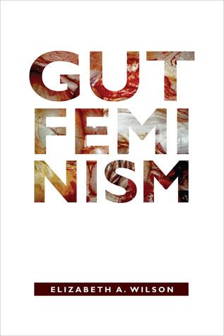 Gut Feminism Elizabeth A. Wilson