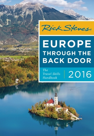 Rick Steves' Europe Through the Back Door 2016: The Travel Skills Handbook