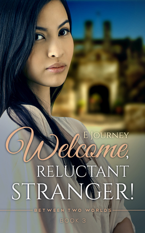Welcome, Reluctant Stranger by E. Journey