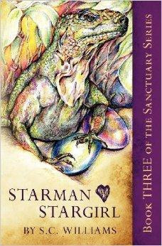Starman Heart Stargirl: Book Three in the Sanctuary Series S.C. Williams