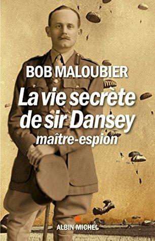 La Vie secrète de Sir Dansey, maître-espion  by  Bob Maloubier