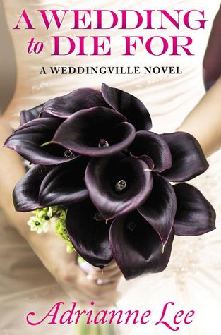 A Wedding to Die For (Weddingville, #1)