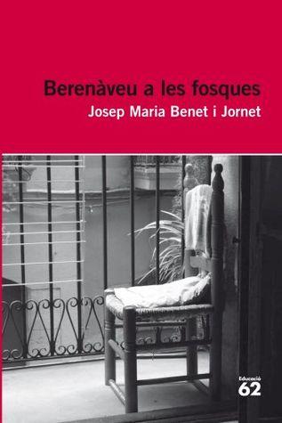 Berenàveu a les fosques Josep Maria Benet i Jornet