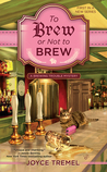 To Brew or Not to Brew (Brewing Trouble, #1)